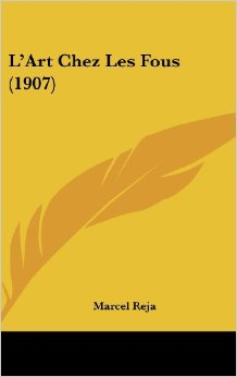 3. Marcel Reja, Lart Chez Les Fous