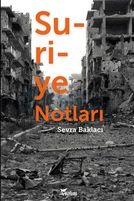 Suriye Notları, Sevra Baklacı