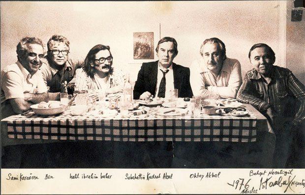 Sami Karaören, Lütfi Özkök, Halil İbrahim Bahar, Sabahattin Kudret Akbal, Oktay Akbal, Behçet Necatigil