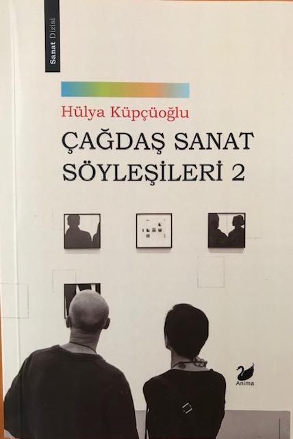 """Şafak Güneş Gökduman, Hülya Küpçüoğlu ile """"Çağdaş Sanat Söyleşileri"""" Üzerine…"""